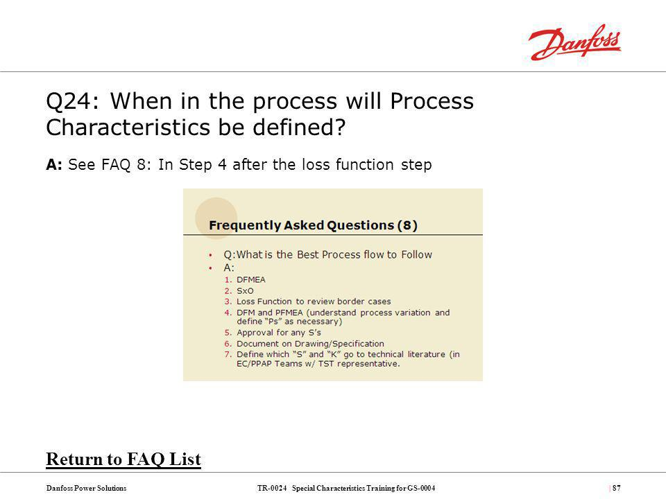 Q24: When in the process will Process Characteristics be defined