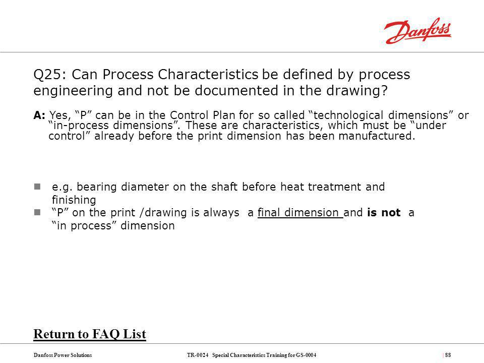 Q25: Can Process Characteristics be defined by process engineering and not be documented in the drawing