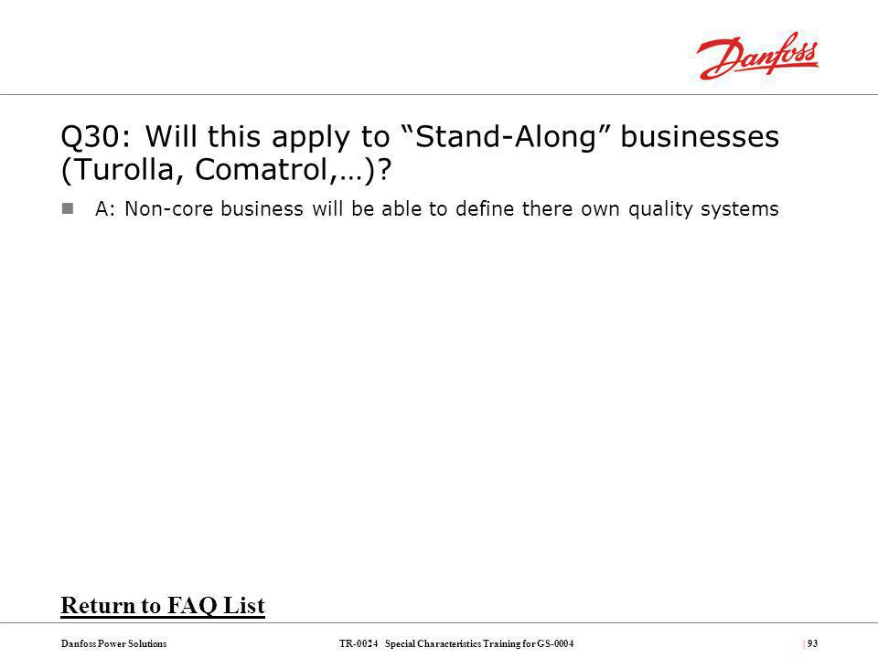 Q30: Will this apply to Stand-Along businesses (Turolla, Comatrol,…)