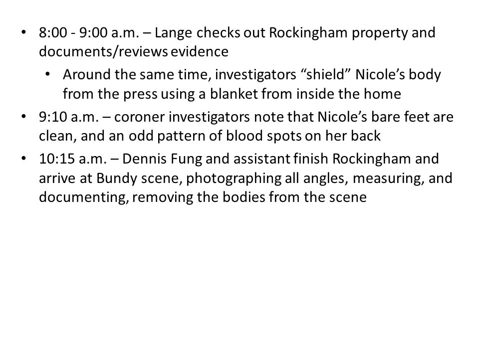 8:00 - 9:00 a.m. – Lange checks out Rockingham property and documents/reviews evidence