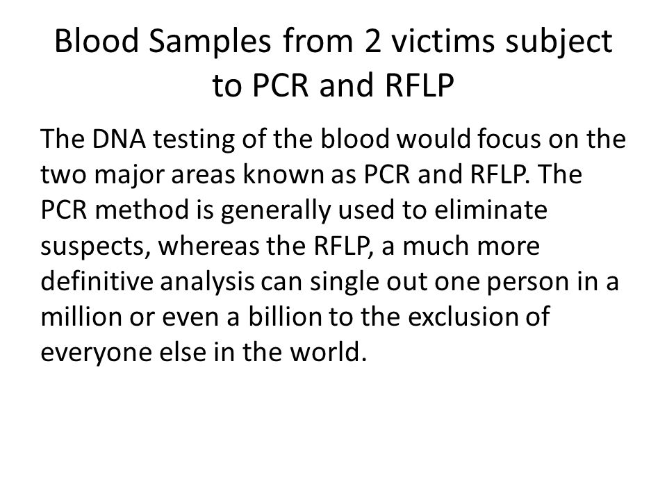 Blood Samples from 2 victims subject to PCR and RFLP
