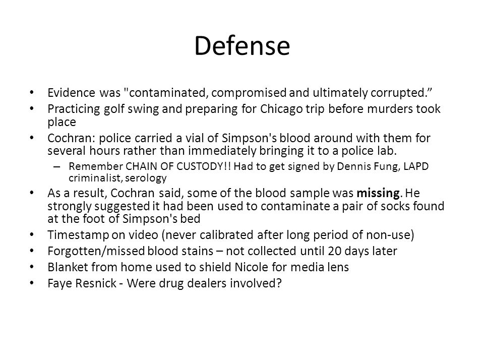 Defense Evidence was contaminated, compromised and ultimately corrupted.