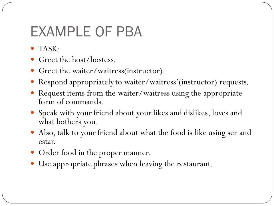 EXAMPLE OF PBA TASK: Greet the host/hostess.