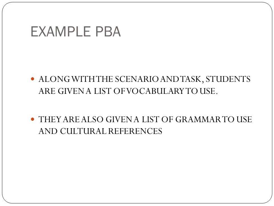 EXAMPLE PBA ALONG WITH THE SCENARIO AND TASK, STUDENTS ARE GIVEN A LIST OF VOCABULARY TO USE.