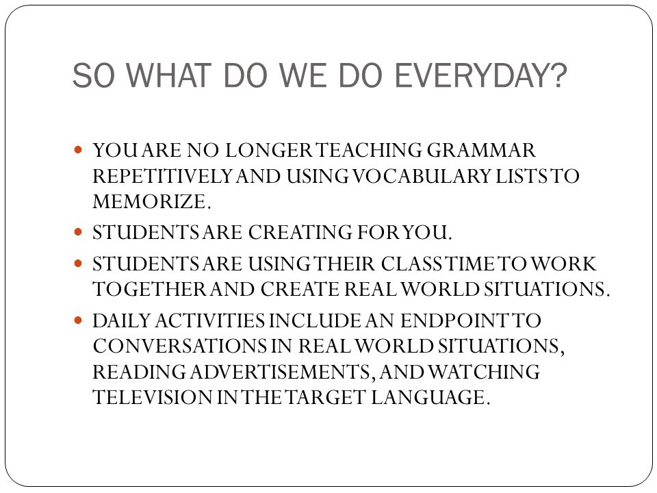 SO WHAT DO WE DO EVERYDAY