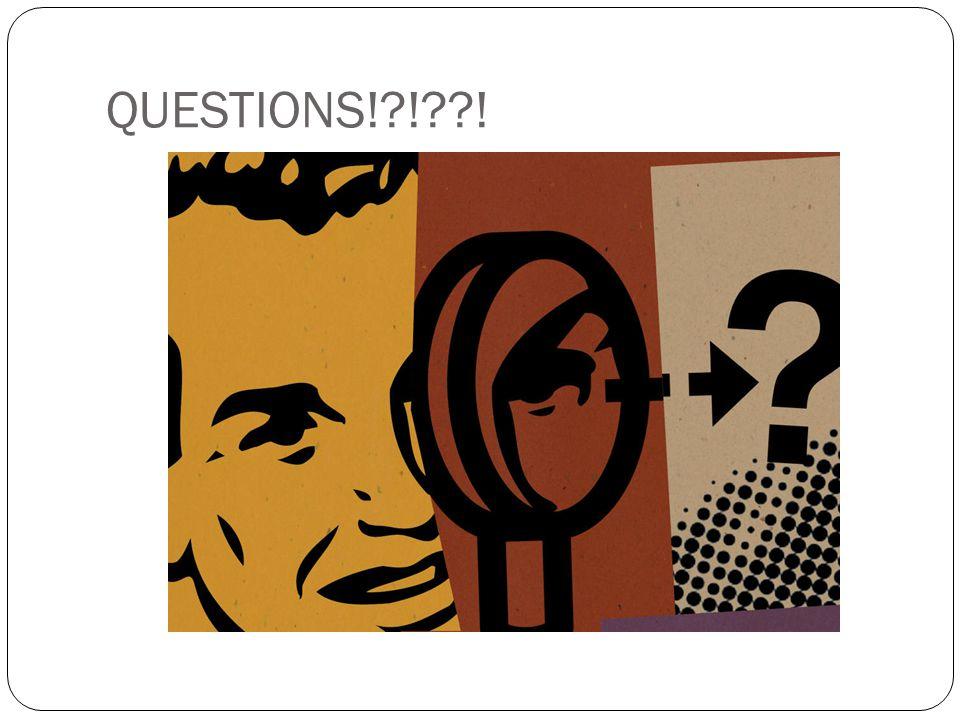 QUESTIONS! ! !