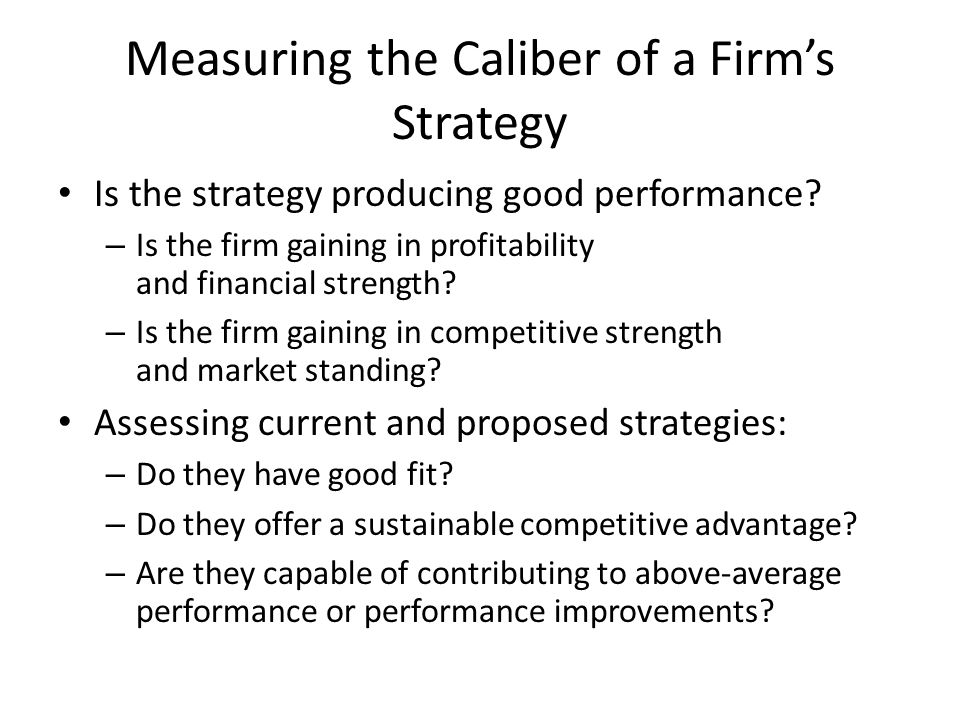 Measuring the Caliber of a Firm's Strategy