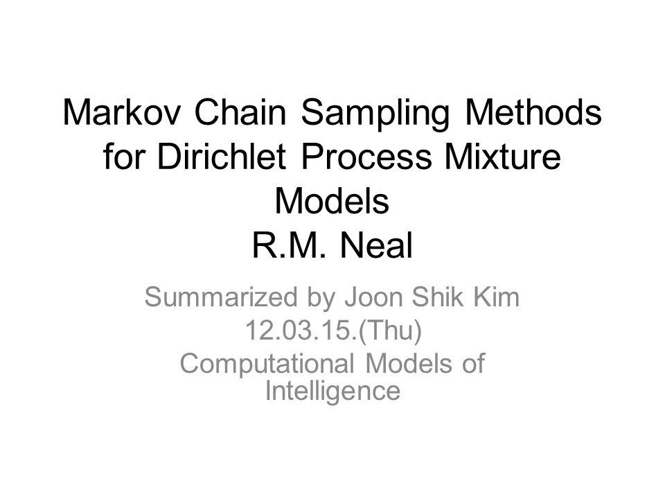 Markov Chain Sampling Methods for Dirichlet Process Mixture Models R.M. Neal