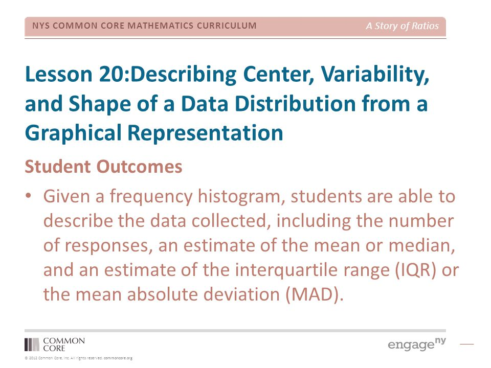 Lesson 20:Describing Center, Variability, and Shape of a Data Distribution from a Graphical Representation