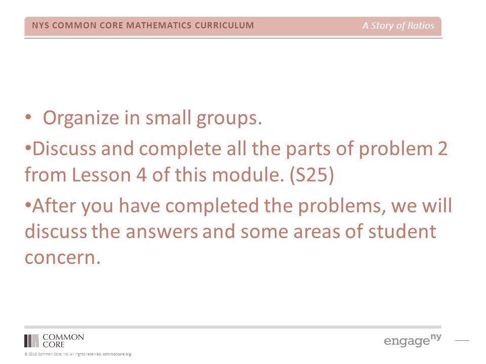 Organize in small groups.