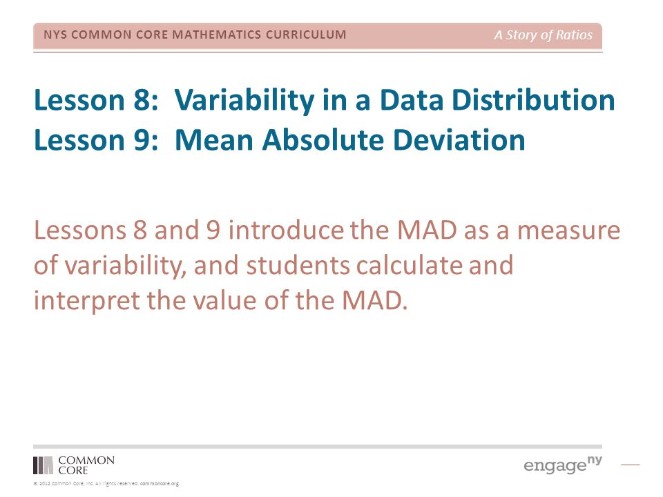 Lesson 8: Variability in a Data Distribution Lesson 9: Mean Absolute Deviation