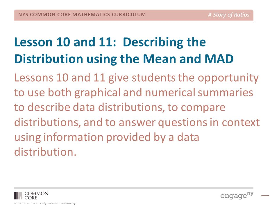 Lesson 10 and 11: Describing the Distribution using the Mean and MAD