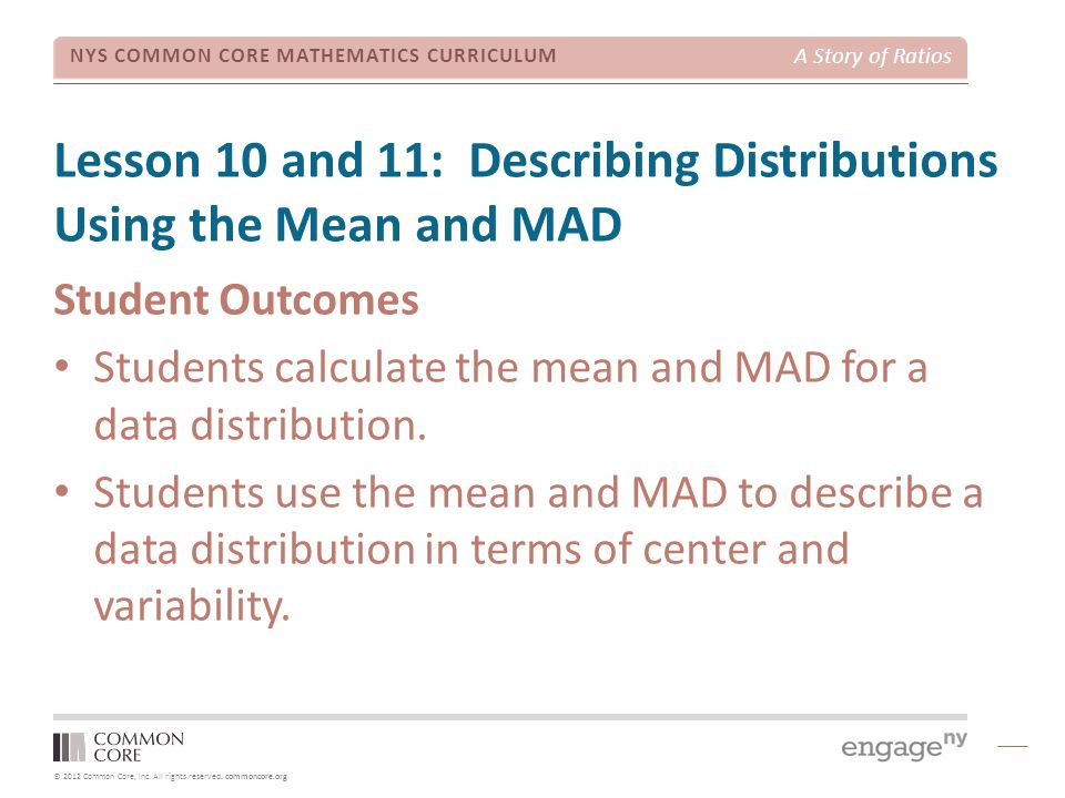 Lesson 10 and 11: Describing Distributions Using the Mean and MAD