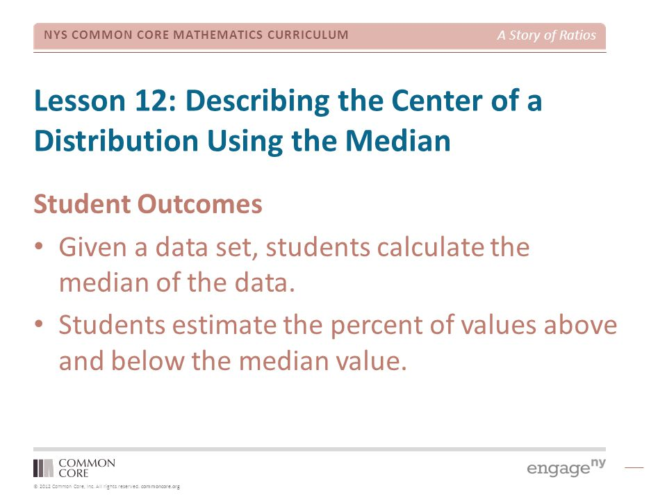 Lesson 12: Describing the Center of a Distribution Using the Median