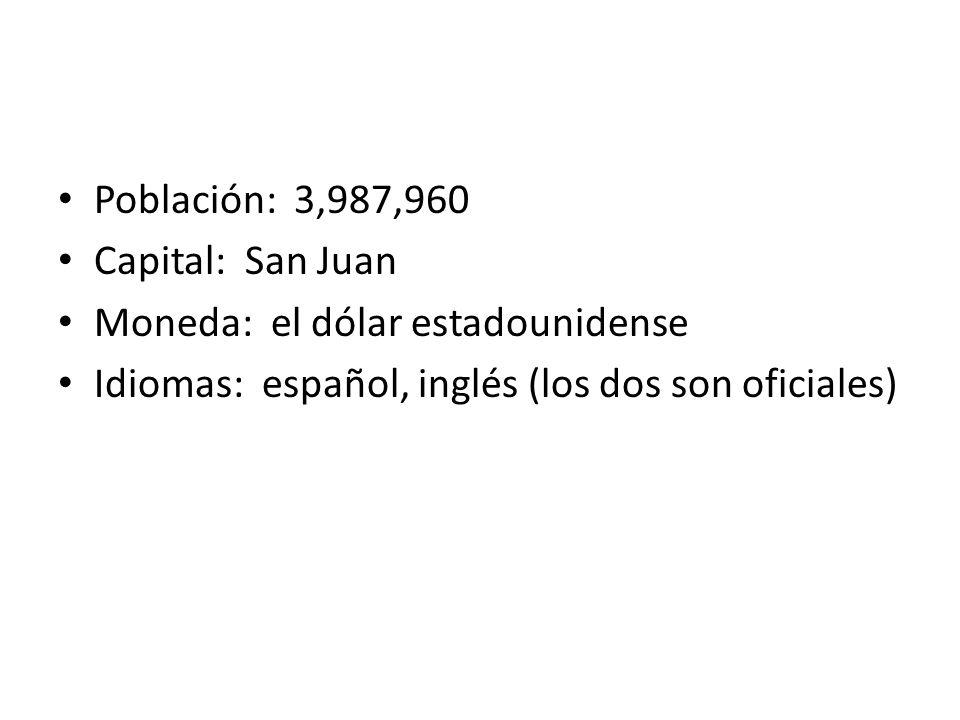 Población: 3,987,960 Capital: San Juan. Moneda: el dólar estadounidense.