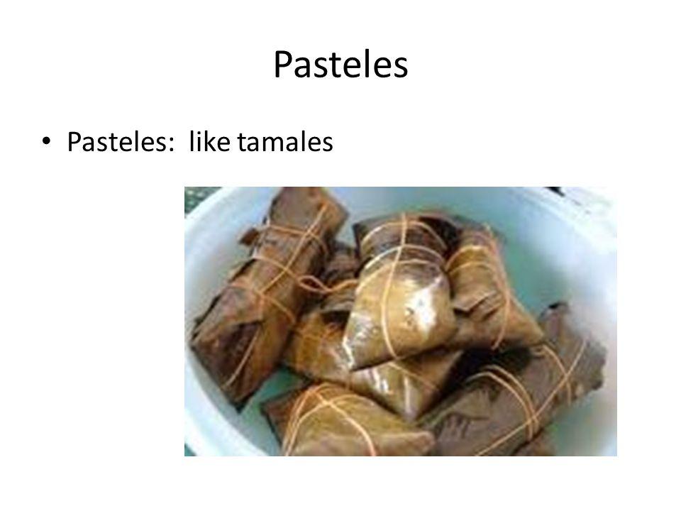 Pasteles Pasteles: like tamales