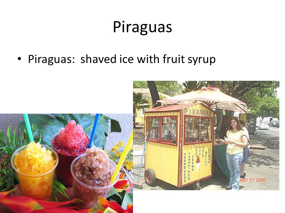 Piraguas Piraguas: shaved ice with fruit syrup