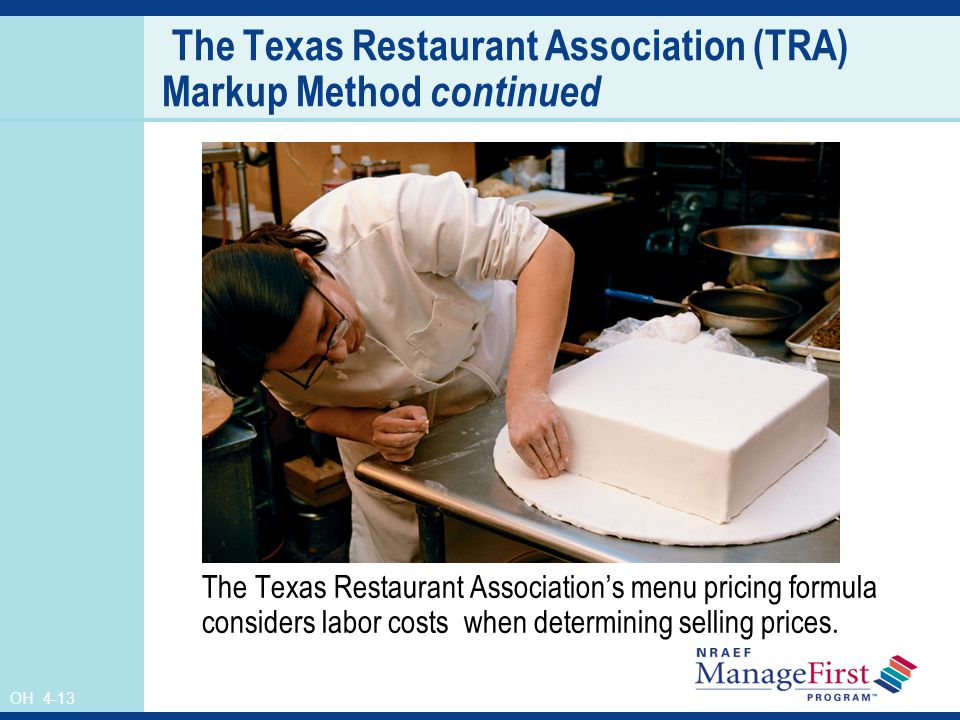 The Texas Restaurant Association (TRA) Markup Method continued