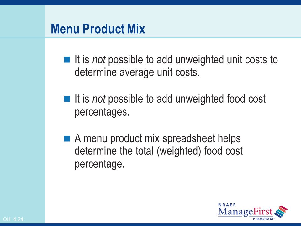 Menu Product Mix It is not possible to add unweighted unit costs to determine average unit costs.