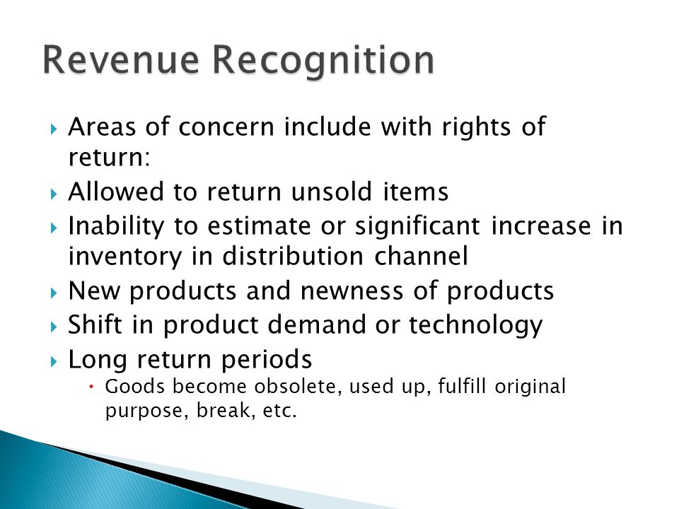 Revenue Recognition Areas of concern include with rights of return: