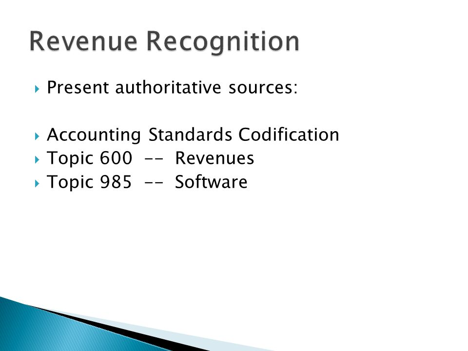 Revenue Recognition Present authoritative sources:
