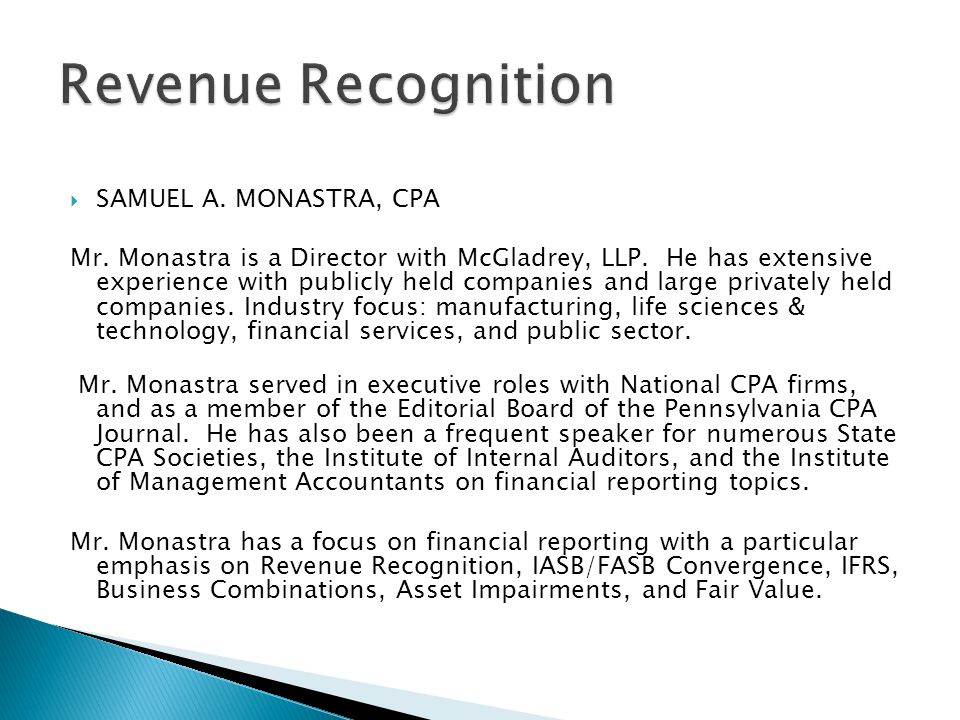 Revenue Recognition SAMUEL A. MONASTRA, CPA