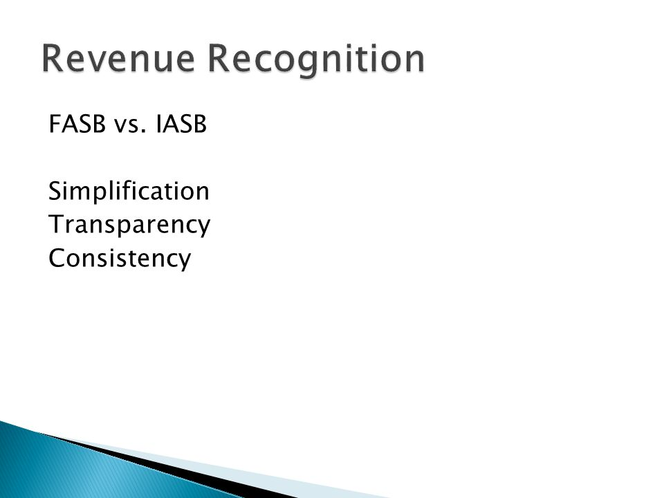 Revenue Recognition FASB vs. IASB Simplification Transparency