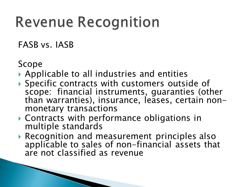 Revenue Recognition FASB vs. IASB Scope