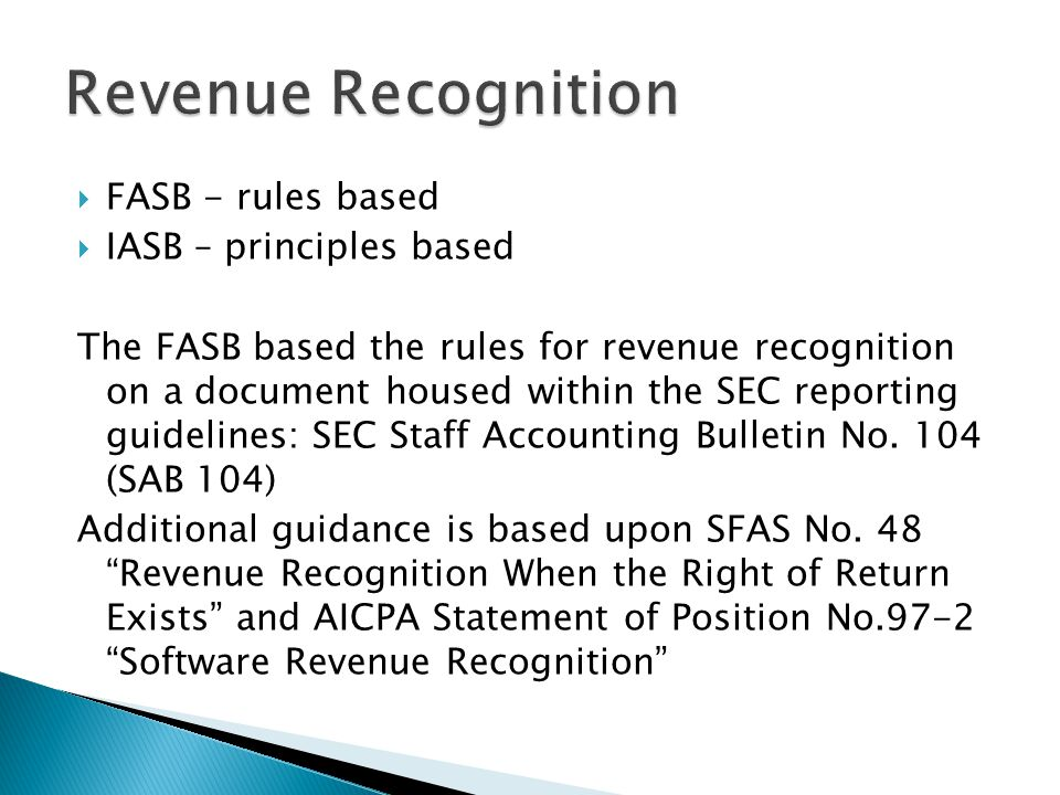 Revenue Recognition FASB - rules based IASB – principles based