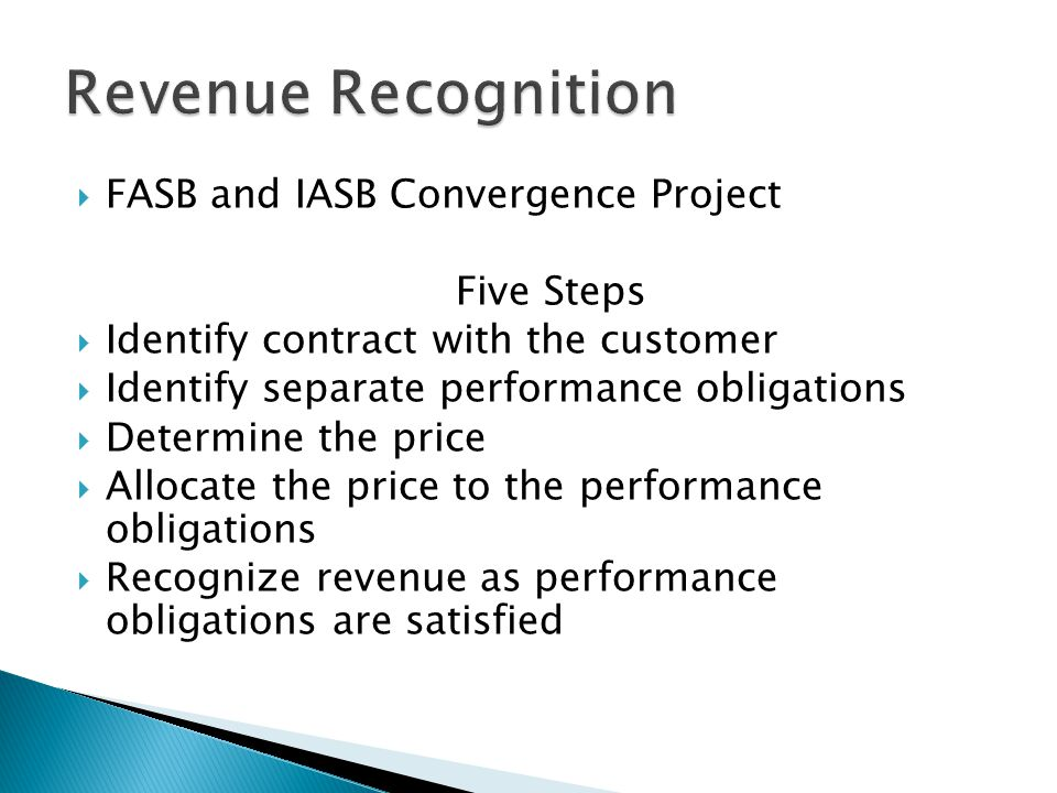 Revenue Recognition FASB and IASB Convergence Project Five Steps