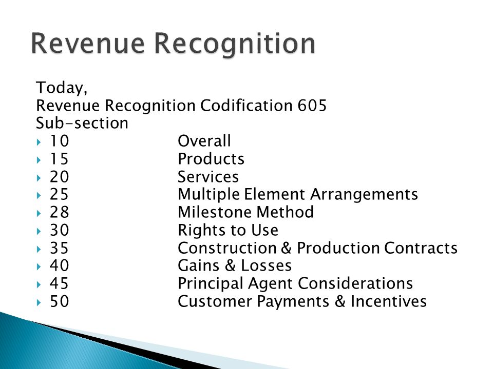 Revenue Recognition Today, Revenue Recognition Codification 605