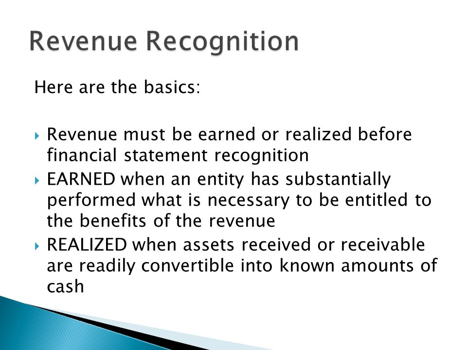 Revenue Recognition Here are the basics: