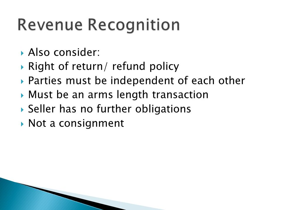 Revenue Recognition Also consider: Right of return/ refund policy