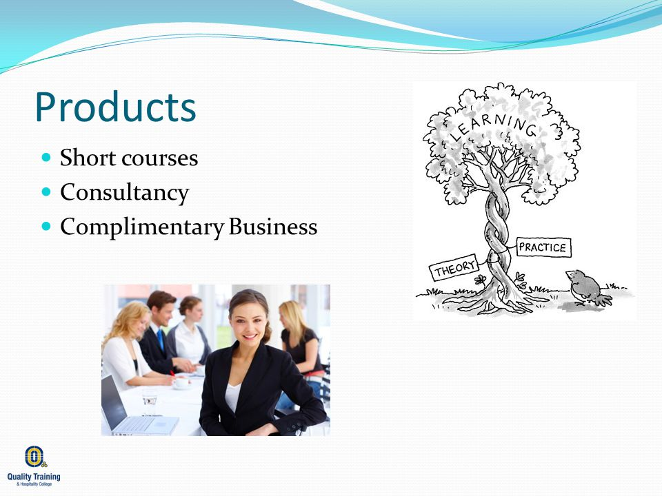 Products Short courses Consultancy Complimentary Business