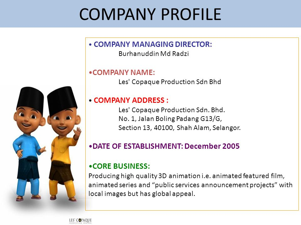 COMPANY PROFILE COMPANY NAME: DATE OF ESTABLISHMENT: December 2005