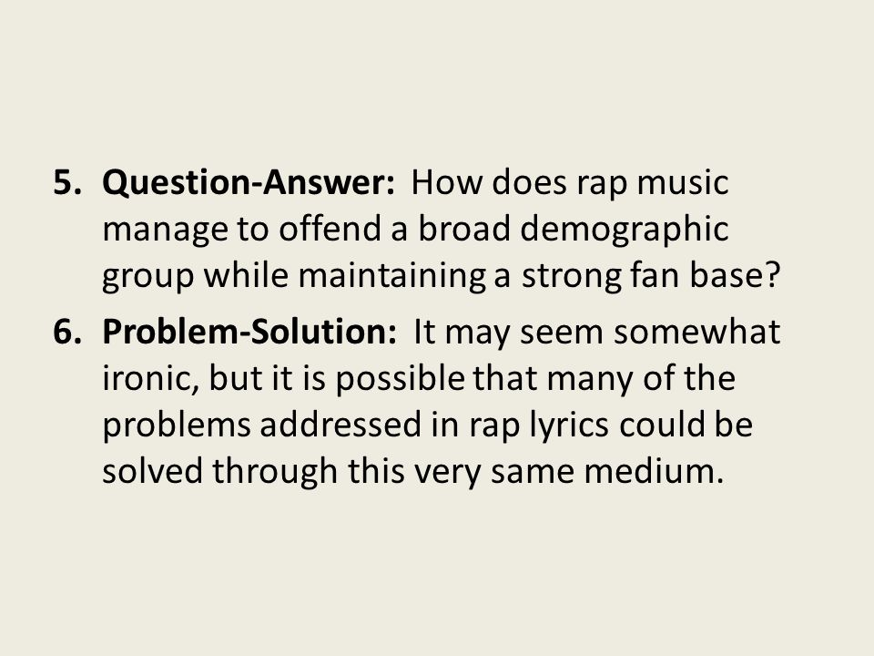 Question-Answer: How does rap music manage to offend a broad demographic group while maintaining a strong fan base