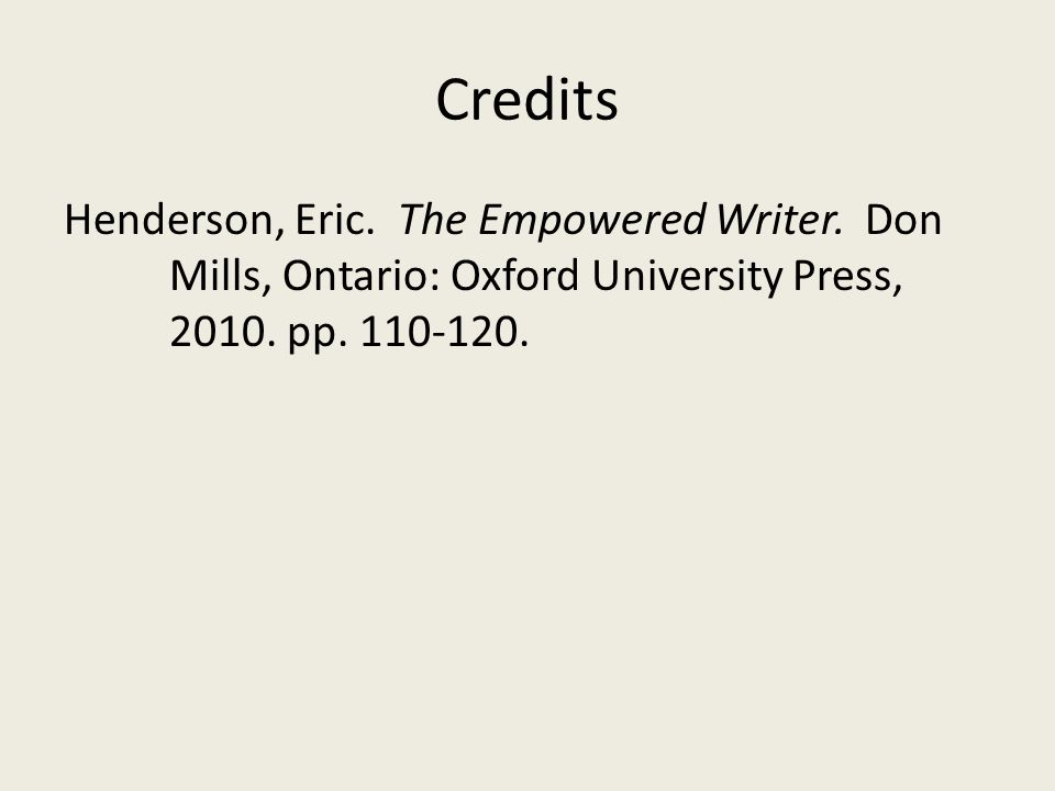 Credits Henderson, Eric. The Empowered Writer.