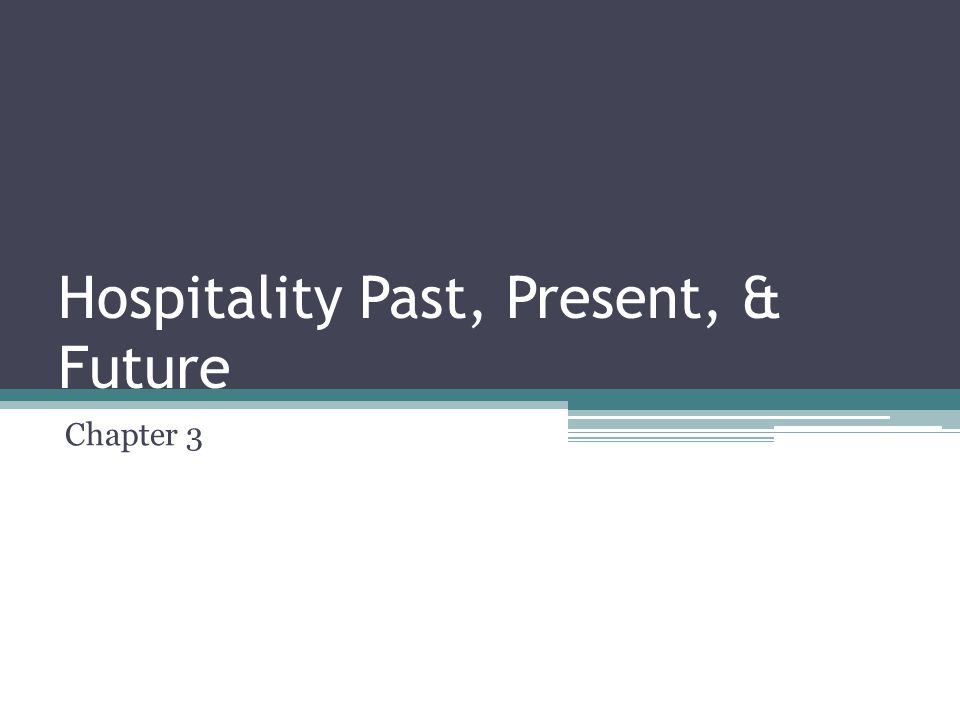 Hospitality Past, Present, & Future