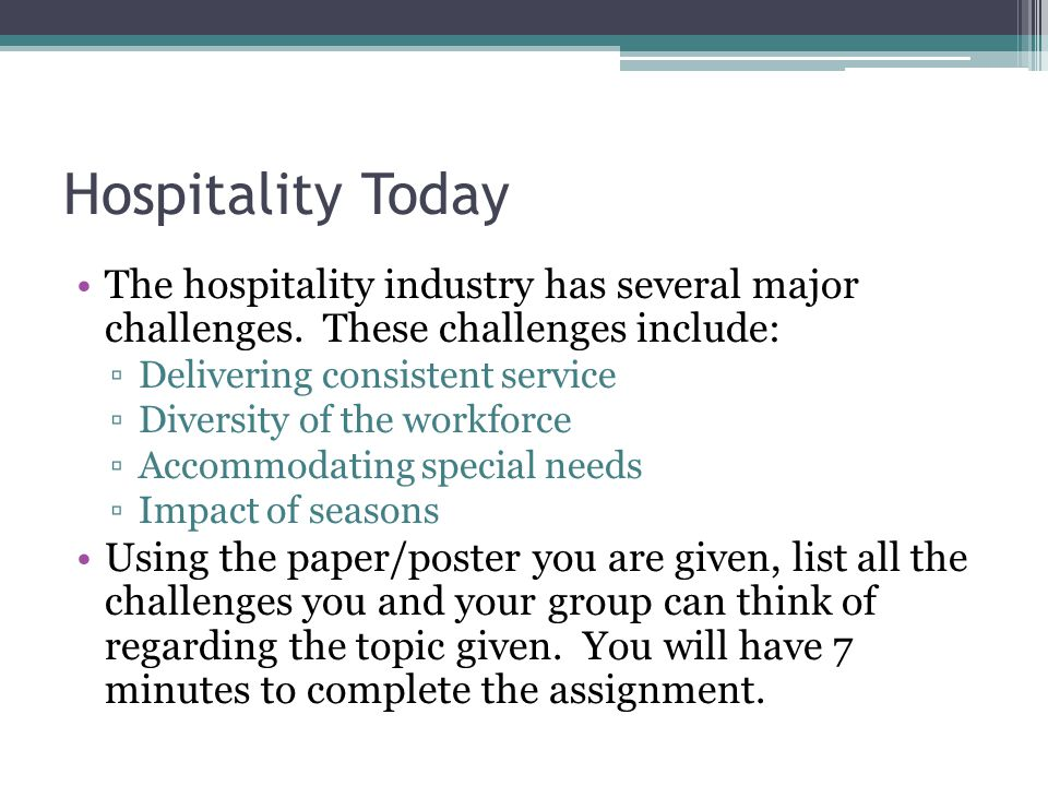 Hospitality Today The hospitality industry has several major challenges. These challenges include: