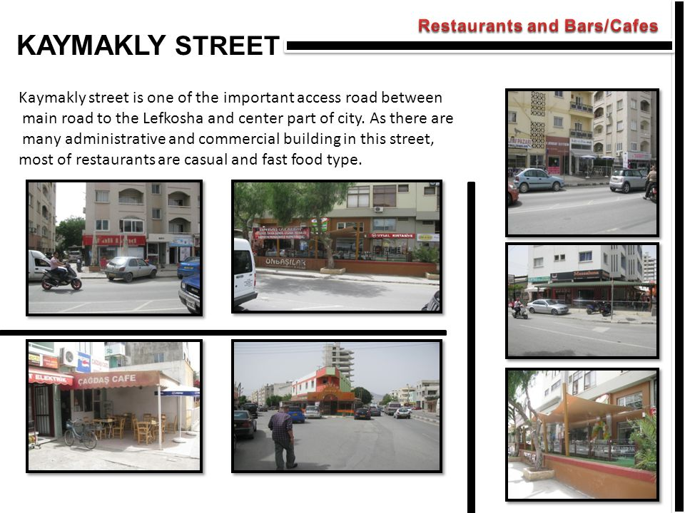 KAYMAKLY STREET Restaurants and Bars/Cafes