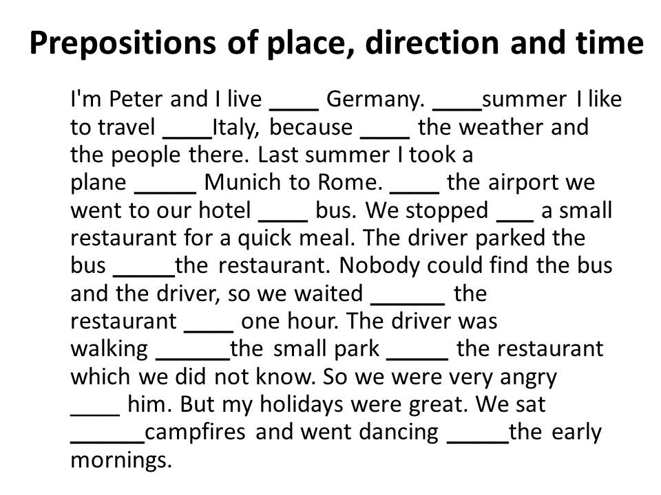 Prepositions of place, direction and time