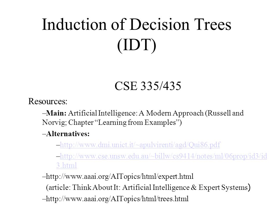 Induction of Decision Trees (IDT)