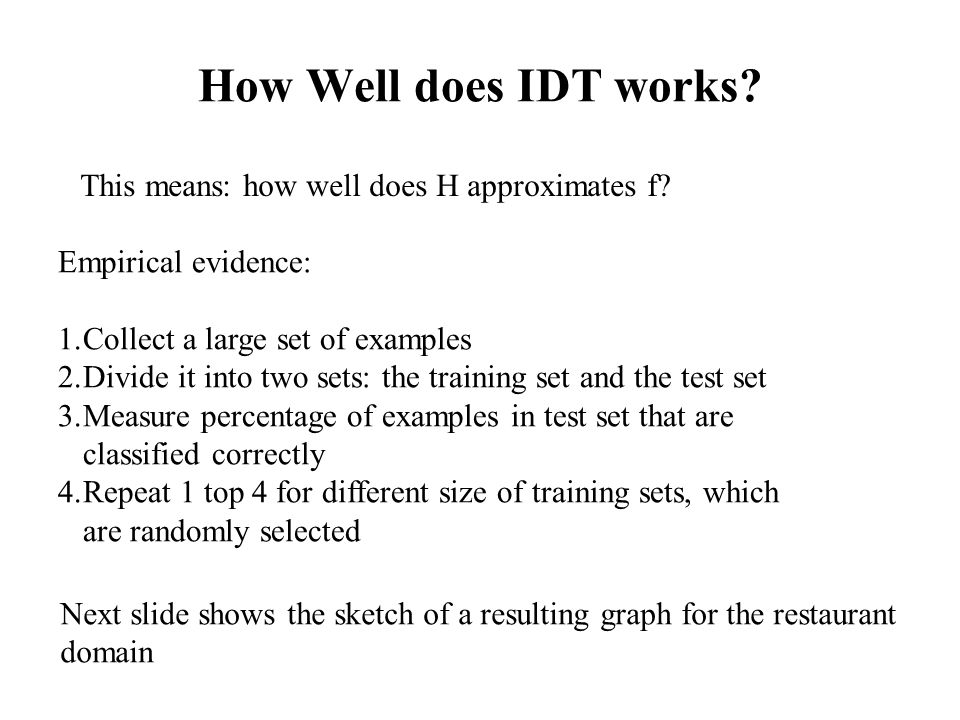 How Well does IDT works This means: how well does H approximates f