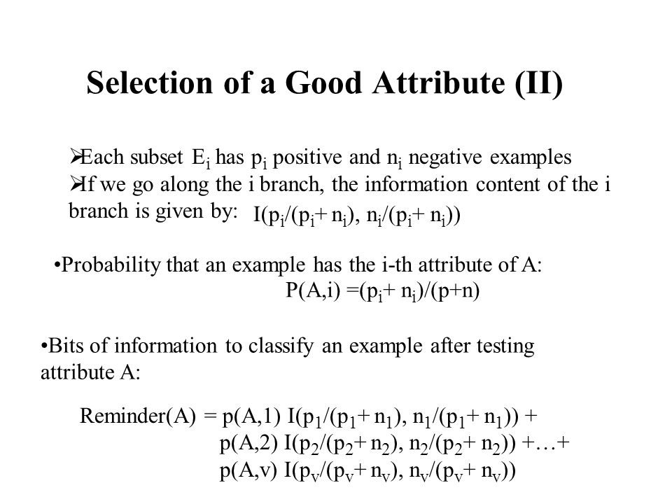 Selection of a Good Attribute (II)