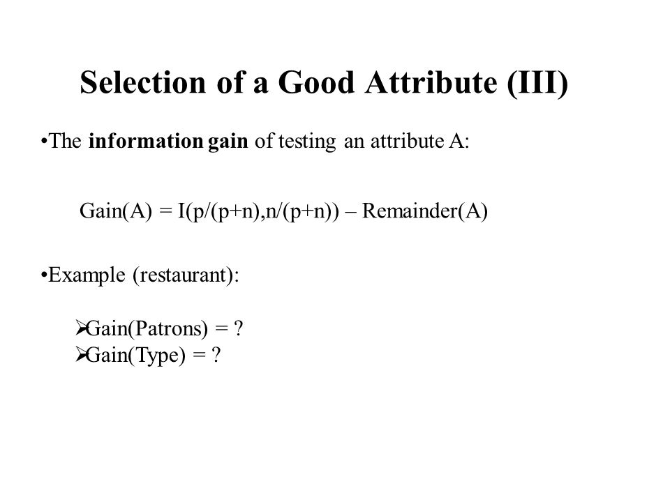 Selection of a Good Attribute (III)