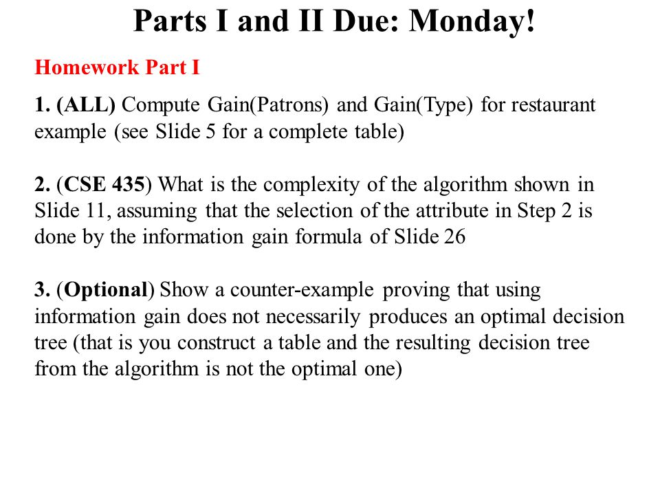 Parts I and II Due: Monday!