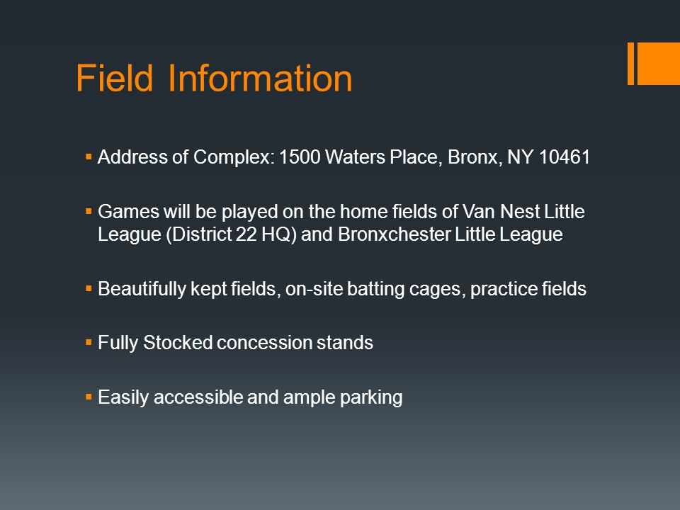 Field Information Address of Complex: 1500 Waters Place, Bronx, NY 10461.