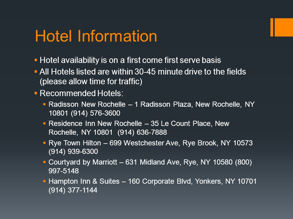 Hotel Information Hotel availability is on a first come first serve basis.