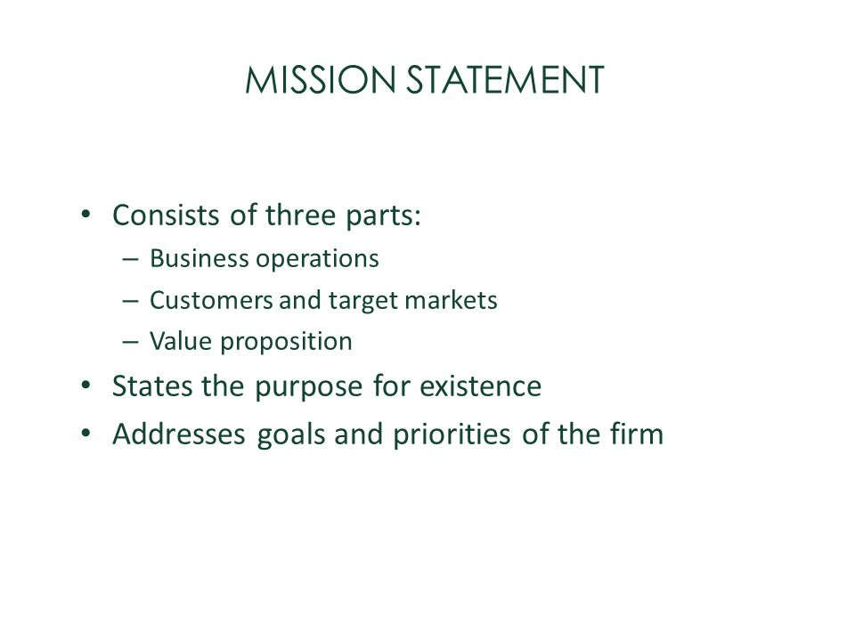 MISSION STATEMENT Consists of three parts: