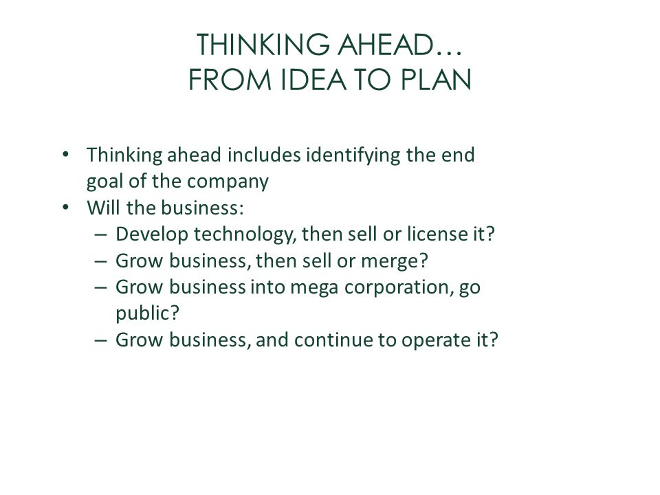 THINKING AHEAD… FROM IDEA TO PLAN